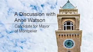 A Discussion with Anne Watson, Candidate for Mayor of Montpelier
