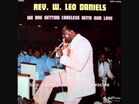Rev. W. Leo Daniels - We Are Getting Careless With Our Love