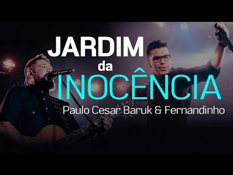 JARDIM DA INOCÊNCIA... Paulo César Baruk e Fernandinho