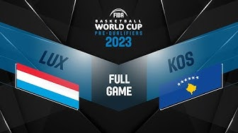 Luxembourg v Kosovo - Full Game - FIBA Basketball World Cup 2023 European Pre-Qualifiers