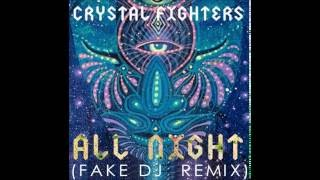 Crystal Fighters - All Night (Fake Dj Remix)