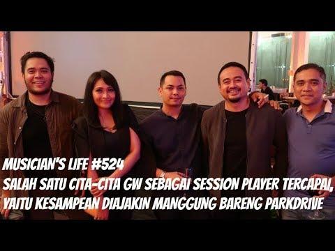 MUSICIAN'S LIFE #524 | CITA-CITA GW SEBAGAI SESSION PLAYER TERCAPAI LAGI,MANGGUNG BARENG PARKDRIVE