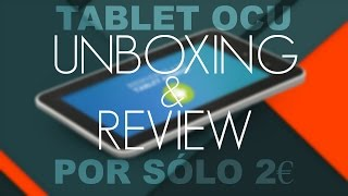 Unboxing y review tablet OCU por 2 Euros