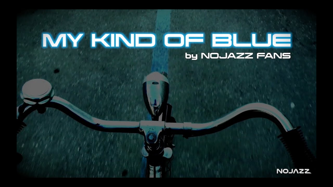 NOJAZZ | My Kind Of Blue