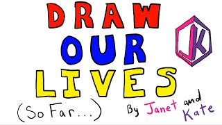 1 Million Subscriber DRAW MY LIFE Special / Janet and Kate