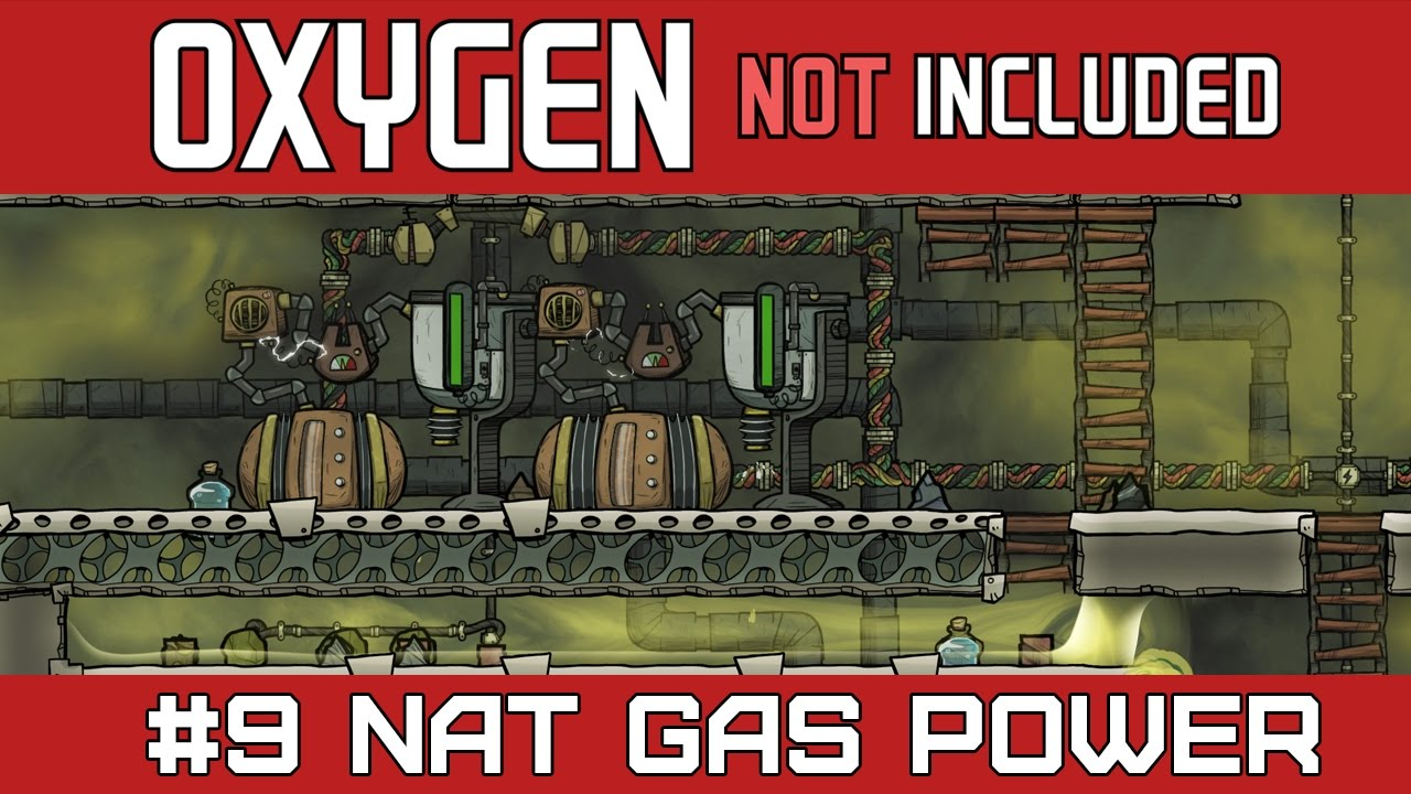 Natural Gas Oxygen Not Included