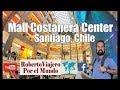 Un peruano visita y opina del COSTANERA CENTER en Providencia | Santiago de Chile (remake)
