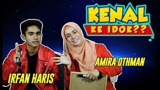 vuclip #KenalKeIdok - Berapa banyak yang Amira Othman kenal Irfan Haris ?!