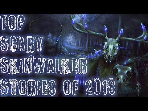 GREATEST SCARY SKINWALKER STORIES OF 2018   Compilation