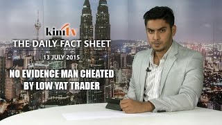 fact sheet july 13 no evidence man cheated by low yat trader