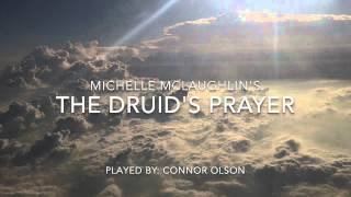 The Druids Prayer-Michelle McLaughlin; played by Connor Olson