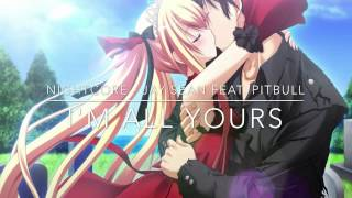 Nightcore - I'm all yours (Jay Sean feat. Pitbull)
