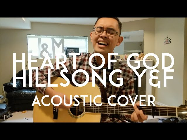 Heart of God - Hillsong Y&F / Young and Free (acoustic cover)