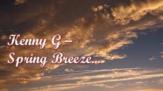 Kenny G - Spring Breeze