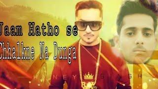 Jaam hatho se chalakne na dunga    New Song   2019  Yo yo honey Singh    By Akram Technical