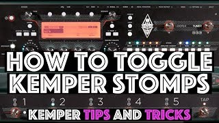How to Toggle Kemper Stomps - Kemper Tips and Tricks
