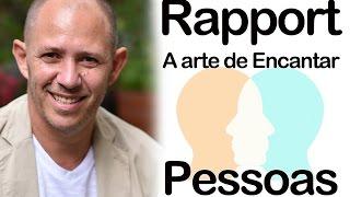 Rapport - A arte de Encantar Pessoas