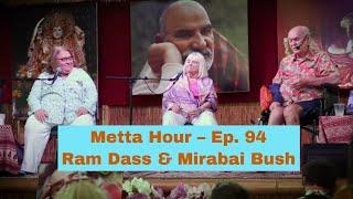Sharon Salzberg – Metta Hour – Ep. 94 – Ram Dass & Mirabai Bush