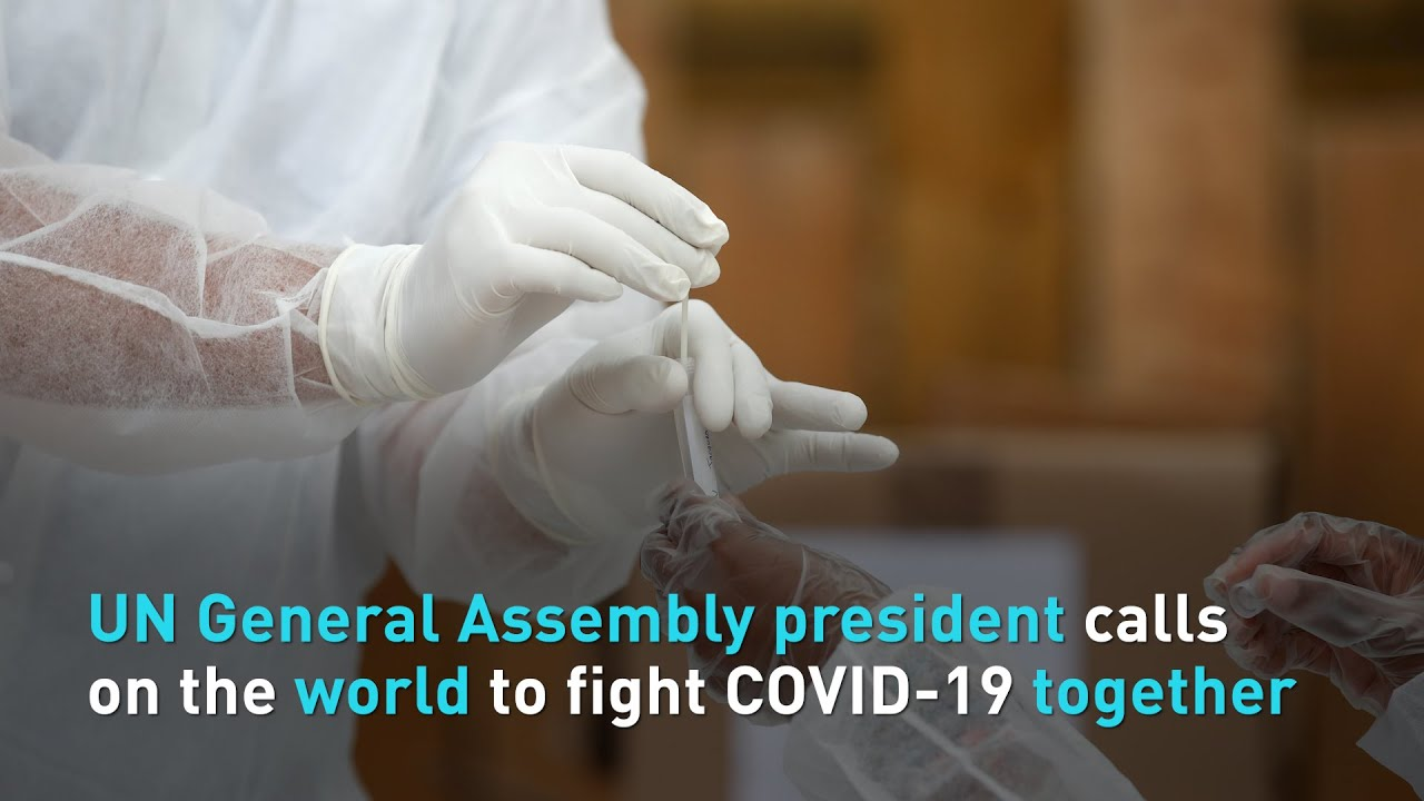 UN General Assembly president calls on the world to fight COVID-19 together