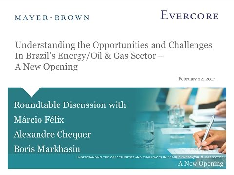 Understanding the Opportunities and Challenges in Brazil's Energy/Oil & Gas Sector—A New Opening