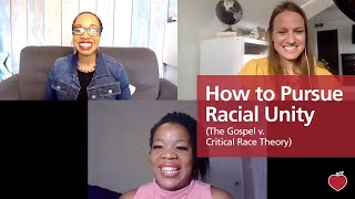 How to Pursue Racial Unity (The Gospel v. Critical Race Theory)