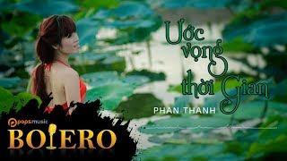 Ước Vọng Thời Gian | Phan Thanh