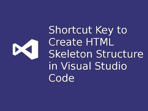 Use Emmet/Shortcut Key To Create HTML Skeleton Structure In VSC