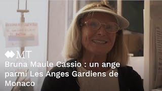 Bruna Maule Cassio : un ange parmi Les Anges Gardiens de Monaco