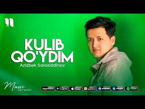 Azizbek Saloxiddinov - Kulib qo'ydim