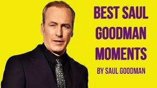 Best Saul Goodman Moments...By Saul Goodman