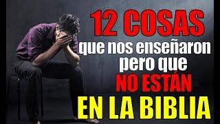 12 COSAS QUE NO ESTÁN EN LA BIBLIA