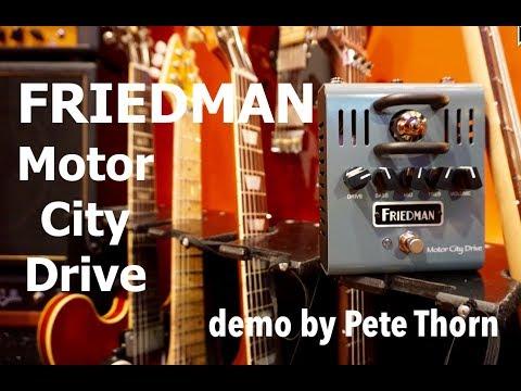 FRIEDMAN Motor City Drive, demo by Pete Thorn
