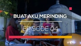 Video Buat Aku Merinding - Episode 04 download MP3, 3GP, MP4, WEBM, AVI, FLV Desember 2017