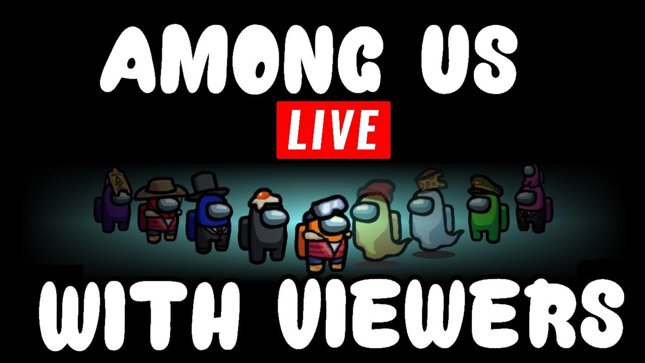 Live Among Us Live With Viewers Playing Among Us With Viewers Live Youtube