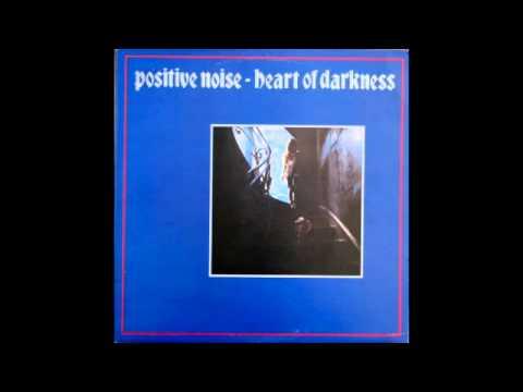 Positive Noise - Heart Of Darkness (Full album)