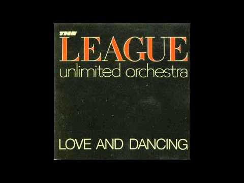 The League Unlimited Orchestra - Love And Dancing (Full)