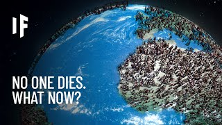 What If No One Ever Died?