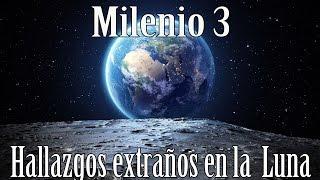 Milenio 3 - Hallazgos extraños en la Luna