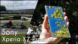 Sony Xperia XZ Premium Initial Review, 960fps Slow Motion & 4K Camera Test!