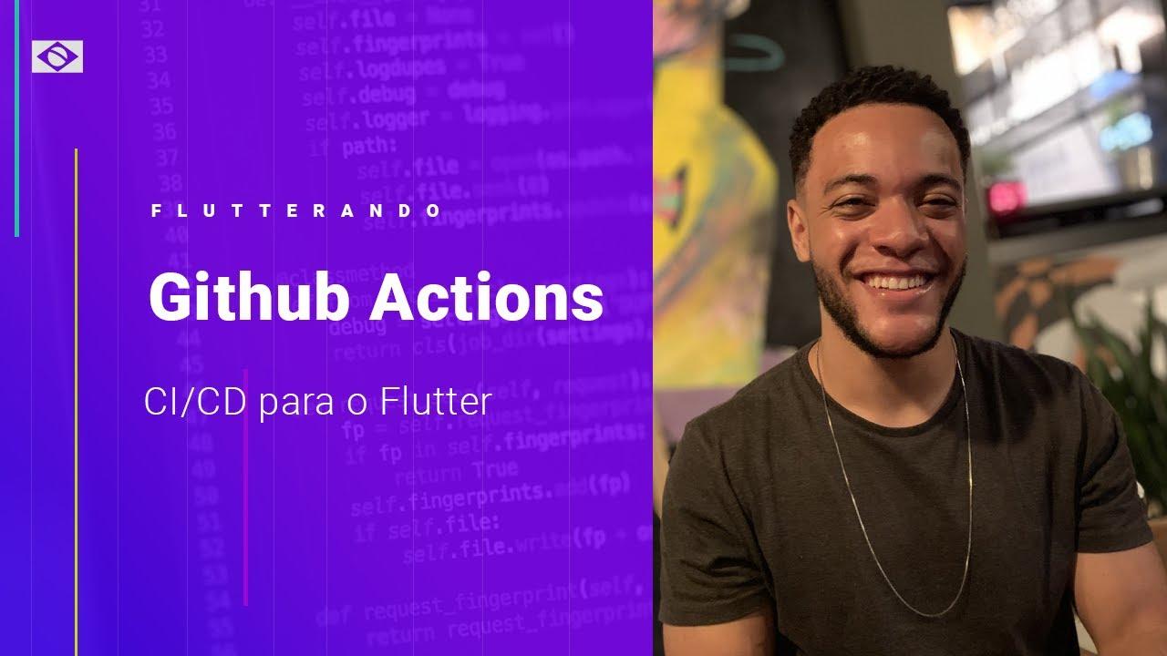 Deep Dive no Github Actions para o Flutter. por Renato Mota (NUBANK)
