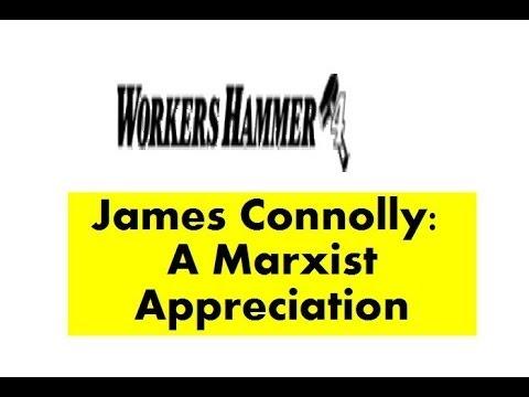 James Connolly - A Marxist Appreciation