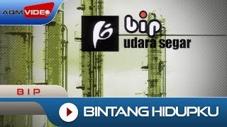 BIP - Bintang Hidupku | Official Video