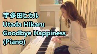 Gambar cover 宇多田ヒカル Utada Hikaru - Goodbye Happiness (Piano)