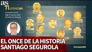 11 DE LEYENDAS I SANTIAGO SEGUROLA escoge su ONCE histórico I Diario As