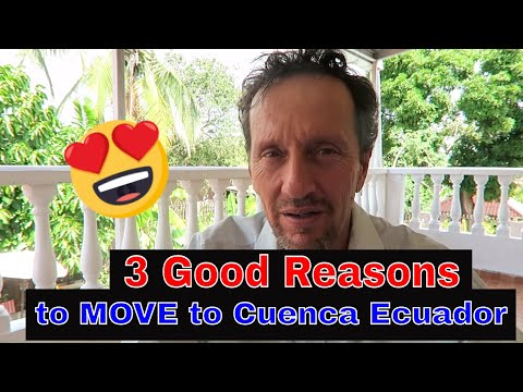 3 Good Reasons TO MOVE To Cuenca Ecuador Right Now!