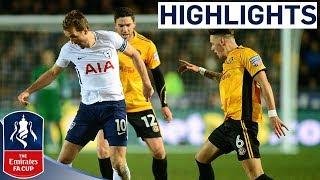 Newport 1-1 Tottenham   Kane Rescues Spurs!   Emirates FA Cup 2017/18