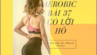AEROBIC #có lời hô 37: 60phút giảm cân nhanh / Mông to /Đùi thon /Bụng nhỏ eo thon