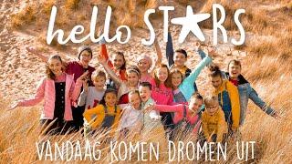 Hello Stars - Vandaag Komen Dromen Uit (Officiële videoclip)