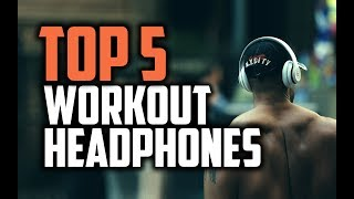 best-workout-headphones-in-2018---which-are-the-best-headphones-for-workout