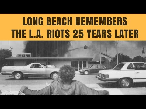 Long Beach Remembers the L.A. Riots 25 Years Later